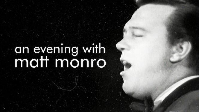 An Evening With Matt Monro on Netflix UK